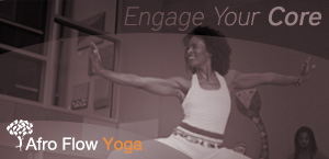 Engage your core with Afro Flow Yoga