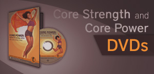 Shop for Core Strength and Core Power DVDs